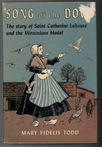 SONG OF THE DOVE  The Story of Saint Cahterine Leboure and the Miraculous Medal