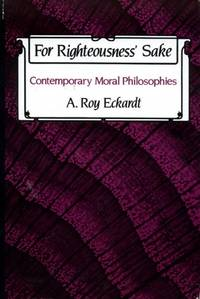 FOR RIGHTEOUSNESS' SAKE contemporary moral philosophies