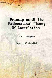Principles Of The Mathematical Theory Of Correlation. 1939 [Hardcover]