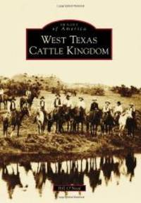 image of West Texas Cattle Kingdom (Images of America)