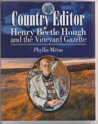 Country Editor:   Henry Beetle Hough and the Vineyard Gazette