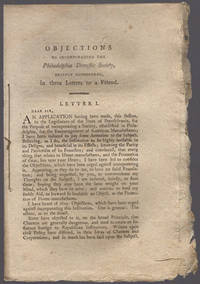 [drop-title] Objections to incorporating the Philadelphia Domestic Society, briefly considered, in three letters to a friend.