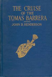 The Cruise of the Tomas Berrera: The Narrative of a Scientific Expedition to Western Cuba and the Colorados Reefs, with Observations on the Geology, Fauna, and Flora of the Region