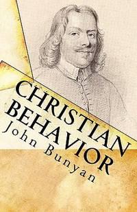 image of Christian Behavior : A Modern English Edition of Bunyan's Treatise on Practical Christianity