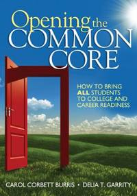 Opening the Common Core : How to Bring ALL Students to College and Career Readiness