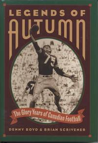 image of Legends of Autumn - the Glory Years of Canadian Football