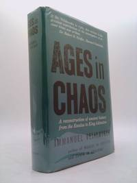 image of Ages in Chaos: A Reconstruction of Ancient History From the Exodus to King Akhnaton.