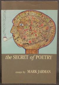 THE SECRET OF POETRY: ESSAYS BY MARK JARMAN