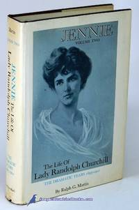 Jennie: The Life of Lady Randolph Churchill (Volume Two, The Dramatic  Years 1895-1921) by  Ralph G MARTIN - Hardcover - BCE - 1971 - from Bluebird Books (SKU: 60296)