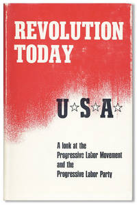 Revolution today: U.S.A.: A Look at the Progressive Labor Movement and the Progressive Labor Party