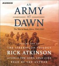 image of An Army at Dawn: The War in North Africa (1942-1943) (The Liberation Trilogy, Volume 1)