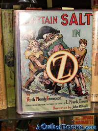 Captain Salt in Oz by Ruth Plumly Thompson; Founded on and continuing L. Frank Baum - Hardcover - 1951 reprint - 1936 - from A Castle of Books and Biblio.com
