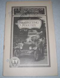 Marketing Poultry (U.S. Department of Agriculture Farmers' Bulletin No. 1377)