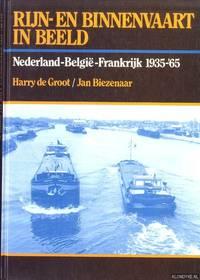 image of Rijn- en binnenvaart in beeld. Nederland, België, Frankrijk 1935-'65