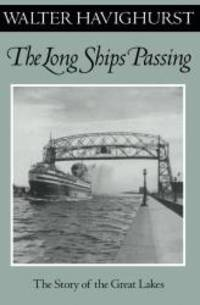 Long Ships Passing: The Story Of The Great Lakes (Fesler-Lampert Minnesota Heritage) by Walter Havighurst - 2002-01-08