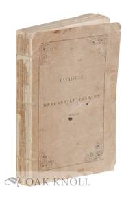 CATALOGUE OF THE MERCANTILE LIBRARY OF BOSTON
