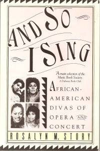 And So I Sing : African-American Divas of Opera and Concert