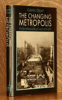 image of THE CHANGING METROPOLIS, EARLIEST PHOTOGRAPHS OF LONDON