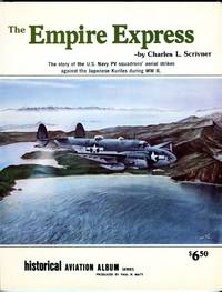 The Empire Express: The Story of the US. Navy PV Squadrons' Aerial Strikes Against the Japanese Kuriles During WWII U. S.
