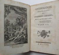 Anthologie Françoise ou Chansons Choisies, Depuis le 13e Siécle jusqu'à présent... Tome I [-III]