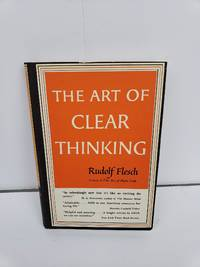 The Art of Clear Thinking by  Rudolf Franz Flesch - Hardcover - 1951-01-01 - from Renee Scriver and Biblio.com
