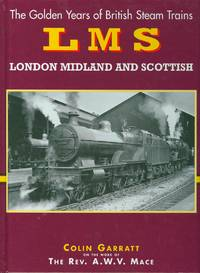 The Golden Years of British Steam Trains : London Midland and Scotland
