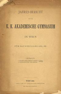 K.K.AKADEMISCHE GYMNASIUM IN WIEN FUR DAS SCHULJAHR 1891-92
