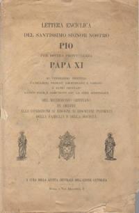 Lettera Enciclica del Santissimo Signor Nostro Pio per Divina Provvidenza Papa XI by Pio XI - 1930 - from Controcorrente Group srl BibliotecadiBabele and Biblio.com