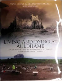 Living and Dying at Auldhame: The Excavations of an Anglian Monastic Settlement and Medieval Parish Church