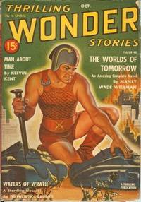 THRILLING WONDER Stories: October, Oct. 1940 by Thrilling Wonder (Manly Wade Wellman; Arthur K. Barnes; Kelvin Kent - aka Henry Kuttner; Robert Moore Williams; Frank Johnson - aka Oscar J. Friend; Gordon A. Giles - aka Otto Binder; Edmond Hamilton; Gerald Evans; Mort Weisinger) - Paperback - 1940 - from Books from the Crypt and Biblio.com.au