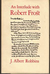 An Interlude with Robert Frost Being a Brief Correspondence with the Poet and Recollections