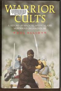 image of WARRIOR CULTS A History of Magical, Mystical and Murderous Organizations