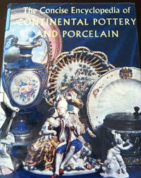image of A Concise Encyclopedia of Continental Pottery and Porcelain [Volume 2 only]