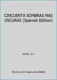 image of CINCUENTA SOMBRAS MAS OSCURAS (Spanish Edition)