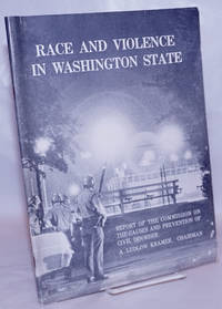 image of Race and violence in Washington State. Report of the Commission on the Causes and Prevention of Civil Disorder