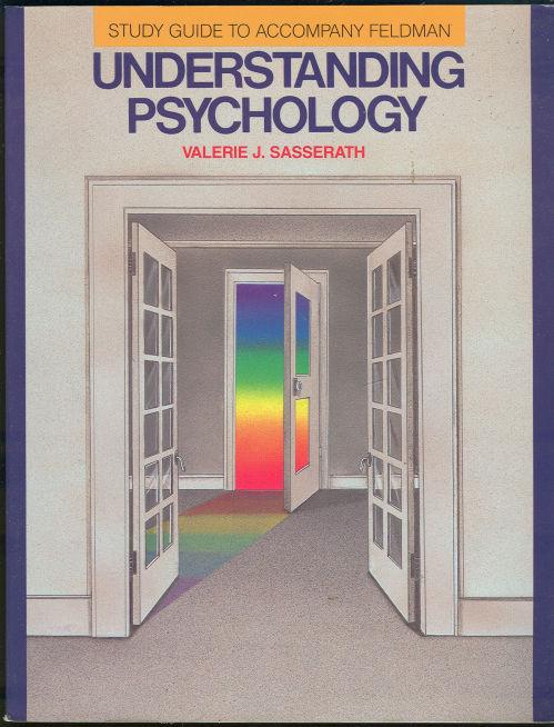 STUDY GUIDE TO ACCOMPANY FELDMAN UNDERSTANDING PSYCHOLOGY, Sasserath, Valerie