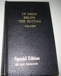 Up from Below the Bottom (Kale Foundation Volume XXIII)