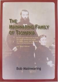 The Mainwaring Family of Tasmania : a history...