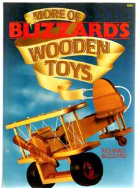 More Of Blizzards Wooden Toys By Richard Blizzard First Edition 1987 From Yesteryear Books And Bibliocom