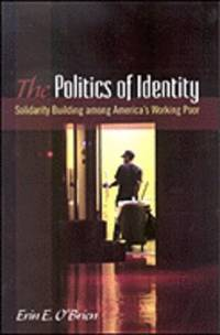 Politics of Identity: Solidarity Building Among America's Working Poor  (Suny Series in...