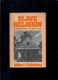 Slave Religion: The Invisible Institution in the Antebellum South