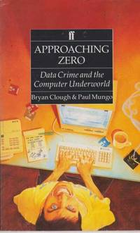 Approaching Zero - Data Crime and the Computer Underworld