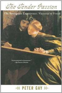image of The Tender Passion: The Bourgeois Experience, Victoria to Freud, Volume 2: Tender Passion v. 2