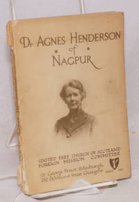 Dr. Agnes Henderson of Nagpur: a story of medical pioneer work