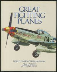 Great Fighting Planes: World War To The Present Day