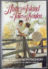 Anne of the Island and Tales of Avonlea. Includes Anne of the Island, Chronicles of Avonlea, Further Chronicles of Avonlea