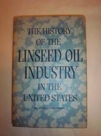 The History of the Linseed Oil Industry in the United States