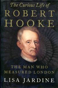 image of The Curious Life of Robert Hooke: The Man who Measured London