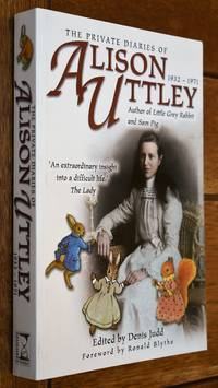 THE PRIVATE DIARIES OF ALISON UTTLEY Author Of Little Grey Rabbit And Sam Pig