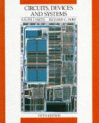 Circuits, Devices and Systems: A First Course in Electrical Engineering, 5th Edition by Ralph J. Smith - Paperback - 1991-08-06 - from Books Express (SKU: 0471839442q)